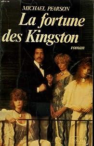 La fortune des Kingston par Michael Pearson