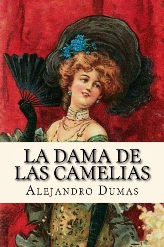 La Dama de las Camelias (Spanish Edition) [Alejandro Dumas] (Tapa Blanda)