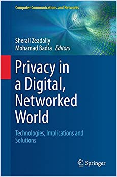 Privacy in a Digital, Networked World: Technologies, Implications and Solutions (Computer Communications and Networks)