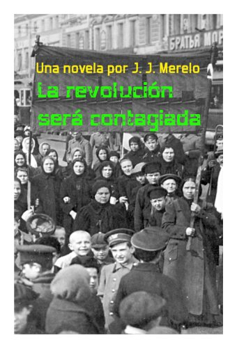 Descargar Libro La Revolución Será Contagiada Juan Julián Merelo Guervós