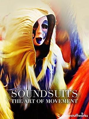 Soundsuits: The Art of Movement