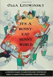 It's a Bunny-Eat-Bunny World: A Writer's Guide to Surviving and Thriving in Today's Competitive Children's Book Market