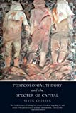 Postcolonial Theory and the Specter of Capital, Vivek Chibber, 1844679764