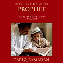 In the Footsteps of the Prophet: Lessons from the Life of Muhammad Audiobook by Tariq Ramadan Narrated by Peter Ganim