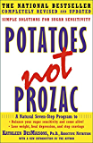 Potatoes Not Prozac: A Natural Seven-Step Plan to: Control Your Craving