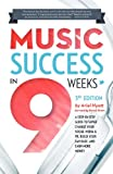 Music Success in Nine Weeks, 3rd Ed, Ariel Hyatt, 0981633145