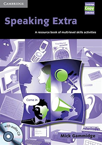 Speaking Extra: A Resource Book of Multi-Level Skills Activities [With CD] (Cambridge Copy Collection)
