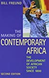 img - for The Making of Contemporary Africa: The Development of African Society Since 1800 by Bill Freund (1998-06-01) book / textbook / text book
