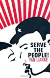 Serve the People! by Yan Lianke front cover