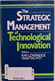 The Strategic Management of Technological Innovation, , 0471924997