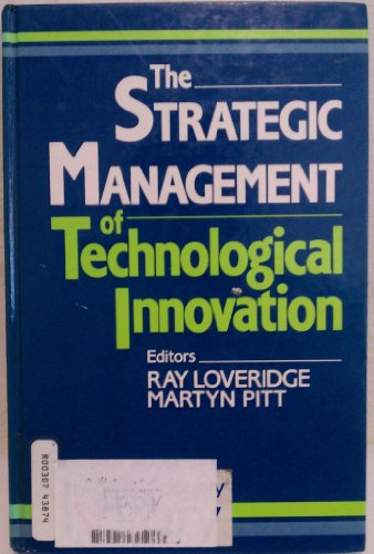 The Strategic Management of Technological Innovation