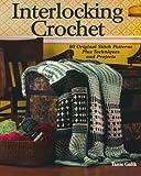 Interlocking Crochet: 80 Original Stitch Patterns