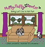 Muffy, Fluffy, and Dexter In, Lonia R. Broderick, 162839255X
