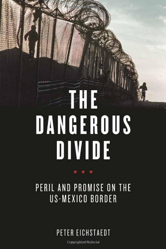 Image of The Dangerous Divide: Peril and Promise on the US-Mexico Border