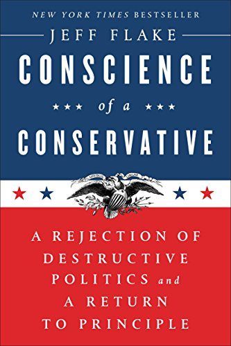 Product picture for Conscience of a Conservative: A Rejection of Destructive Politics and a Return to Principle by Jeff Flake