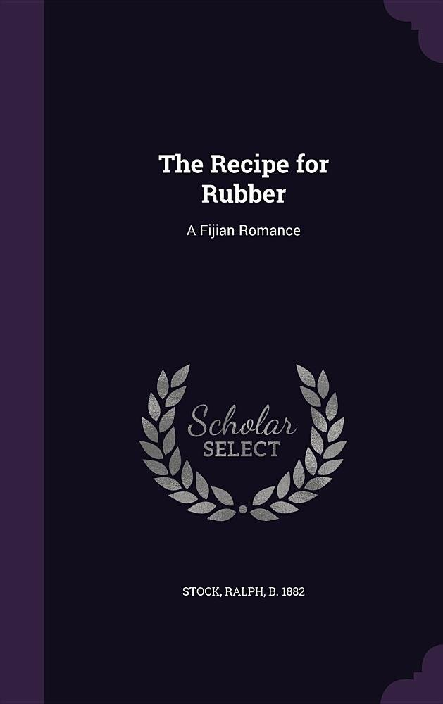 The Recipe for Rubber: A Fijian Romance