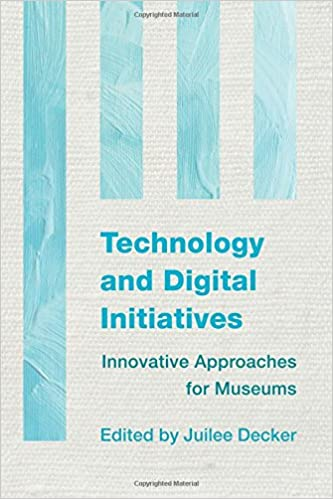 Technology and Digital Initiatives: Innovative Approaches for Museums