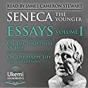 On the Shortness of Life, On the Happy Life, and Other Essays: Essays, Volume 1 Audiobook by  Seneca Narrated by James Cameron Stewart