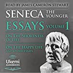 On the Shortness of Life, On the Happy Life, and Other Essays: Essays, Volume 1 |  Seneca