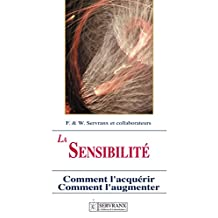 La sensibilité radiesthésique: Comment l'acquérir, comment l'augmenter (French Edition)