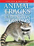 Animal Tracks of Washington and Oregon, Ian Sheldon, 1551050900