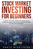 Stock Market Investing For Beginners: 31 best tips and tricks to start right, avoid mistakes and start making income in the stock market