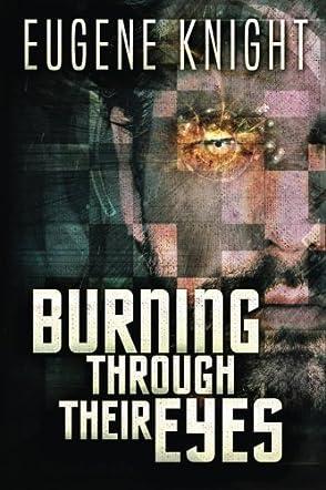 Burning Through Their Eyes