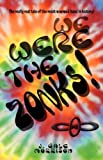 We Were the Zonks!, J. Gale Morrison, 1608441393