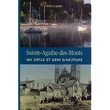 Sainte-Agathe-des-Monts : Un siècle et demi d'histoire