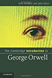 The Cambridge Introduction to George Orwell (Cambridge Introductions to Literature)