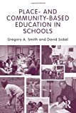 Place - And Community-Based Education in Schools, Gregory A. Smith and David Sobel, 0415875196