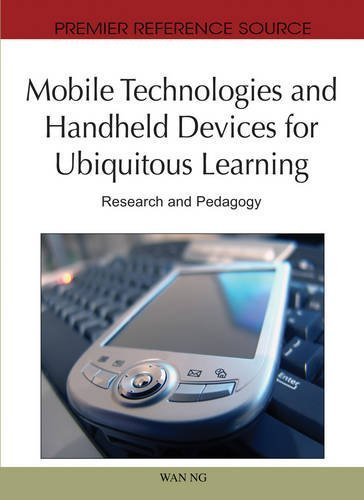 Mobile Technologies and Handheld Devices for Ubiquitous Learning: Research and Pedagogy (Premier Reference Source) by Wan Ng (2010-08-31)