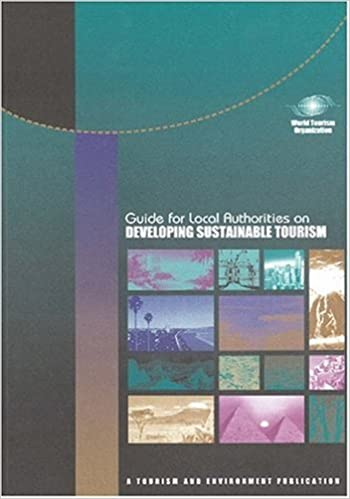 Guide for local authorities on developing sustainable tourism guide for local authorities on developing sustainable tourism tourism environment publication by world tourism organization unwto 1998 01 01 world publicscrutiny Choice Image