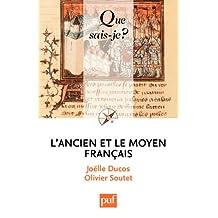 L'ancien et le moyen français: « Que sais-je ? » n° 3935 (French Edition)
