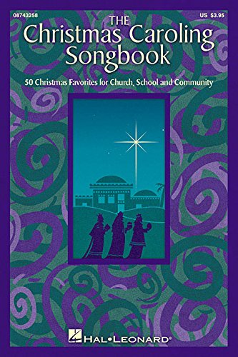 - The Christmas Caroling Songbook: SATB collection