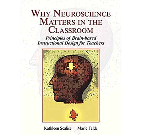 Why Neuroscience Matters In The Classroom What S New In Ed Psych Tests Measurements Scalise Kathleen Felde Marie 9780132931816 Amazon Com Books