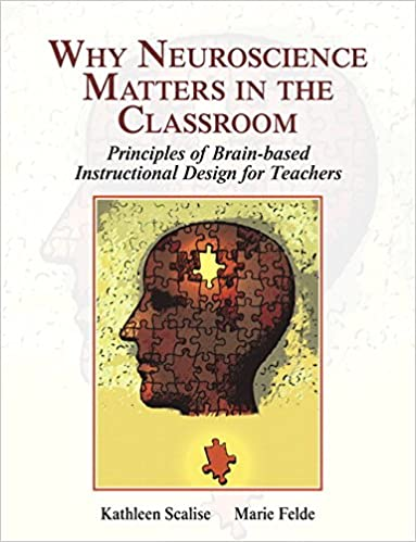 Why Neuroscience Matters in the Classroom What's New in Ed Psych / Tests and Measurements
