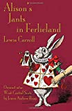 img - for Alison's Jants in Ferlieland: Alice's Adventures in Wonderland in West-Central Scots (Ayrshire) (Scots Edition) book / textbook / text book