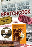 The Lost Films of 20th Century Spatchcock