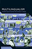 Multilingualism: A Critical Perspective (Advances in Sociolinguistics)