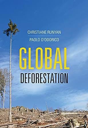 global deforestation christiane runyan paolo dodorico  amazoncom