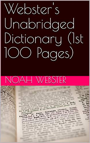 - Webster's Unabridged Dictionary (1st 100 Pages)
