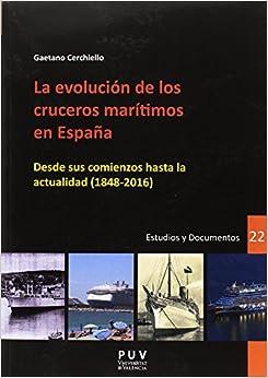 Evolución de los cruceros marítimos en España, La. Desde sus comienzos hasta la: Desde sus comienzos hasta la actualidad (1848-2016): 22 (DESARROLLO TERRITORIAL)