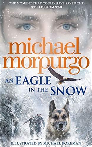 An Eagle in the Snow : Morpurgo, Michael: Amazon.co.uk: Books