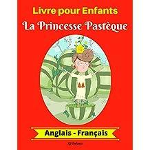 Livre pour Enfants: La Princesse Pastèque (Anglais-Français) (Anglais-Français Livre Bilingue pour Enfants t. 1) (French Edition)