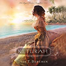 Keturah: The Sugar Baron's Daughters, Book 1 Audiobook by Lisa T. Bergren Narrated by Amy Landon