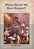 Where Should We Have Stopped?, Fred Behringer, 1475932332