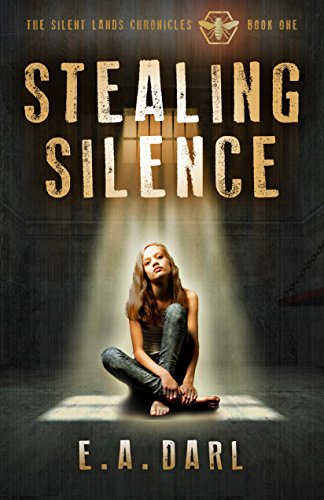 Stealing Silence: An Ecological Dystopian Adventure - The Silent Lands Chronicles: (Book One of The Silent Lands Chronicles) An Ecological Dystopian Adventure by [Darl, E.A.]