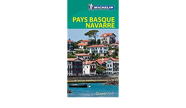 Guide Vert Pays Basque  France  Espagne et Navarre  Green Guide in FRENCH  Basque Country  France  Spain and Navarro  French Edition