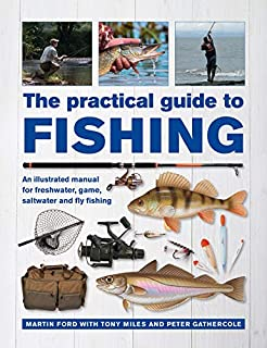 Book Cover: The Practical Guide to Fishing: An Illustrated Manual for Freshwater, Game, Saltwater and Fly Fishing